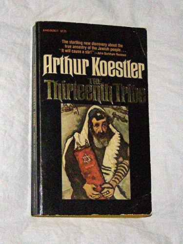 The Thirteenth Tribe: The Kazar Empire and: Koestler, Arthur