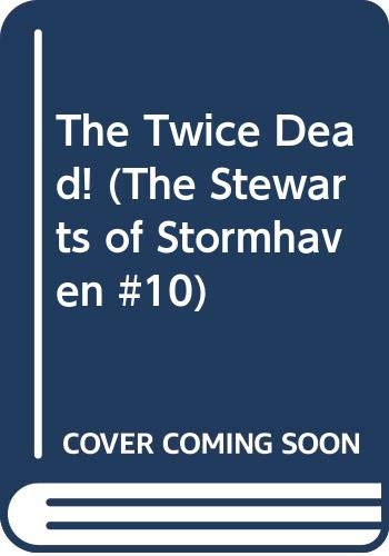 The Twice Dead! (The Stewarts of Stormhaven #10) (0445042524) by Marilyn Ross