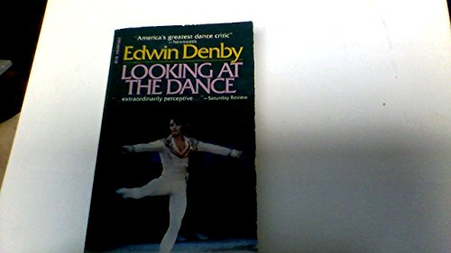Looking At the Dance: Edwin; Haggin, B. H. (Introduction by) Denby