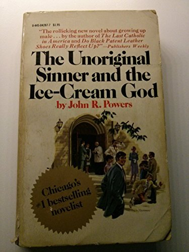 The Unoriginal Sinner and the Ice-Cream God: John R. Powers