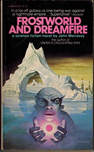 Frostworld and Dreamfire: Morressy, John
