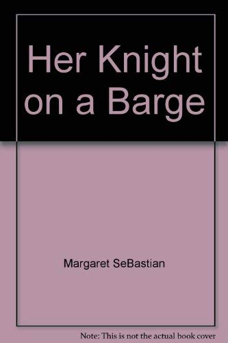 9780445043992: Her Knight on a Barge