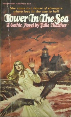Tower in the Sea: A Gothic Novel: Julia Thatcher