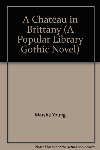 A Chateau in Brittany (A Popular Library Gothic Novel)