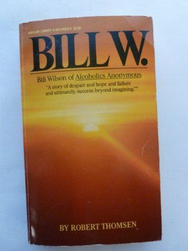 9780445044920: Bill W