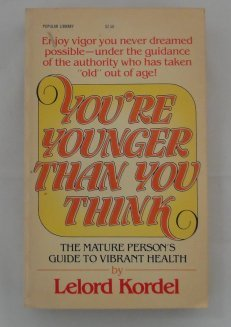 9780445045071: You're younger than you think: The mature person's guide to vibrant health