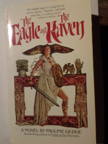 The Eagle and the Raven: Pauline Gedge