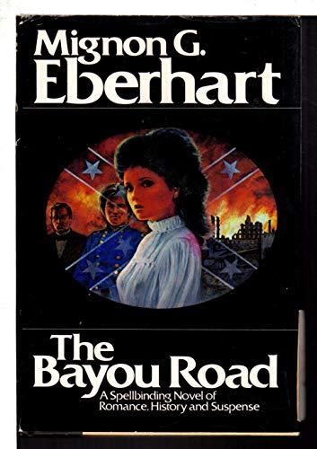 The Bayou Road (0445045418) by Eberhart, Mignon G.