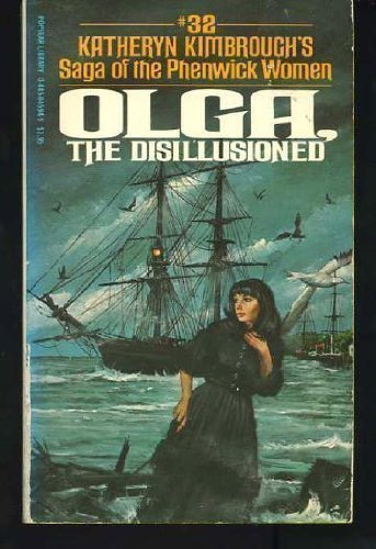 9780445045941: Olga, the Disillusioned (Saga of the Phenwick Women No. 32)