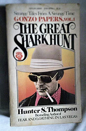 The Great Shark Hunt: Strange Tales from: Thompson, Hunter S