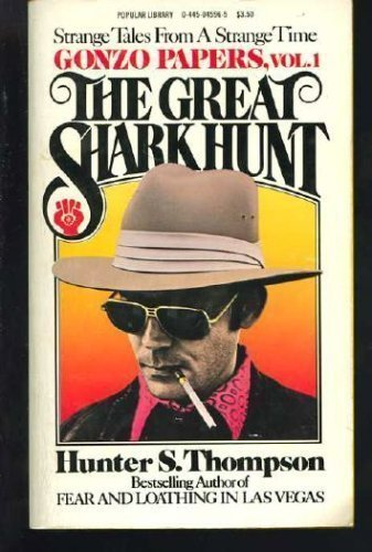 9780445045965: The Great Shark Hunt: Strange Tales from a Strange Time (Gonzo Papers, Vol. 1)