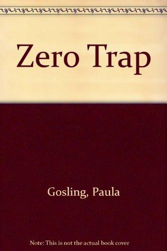 Zero Trap: Paula Gosling