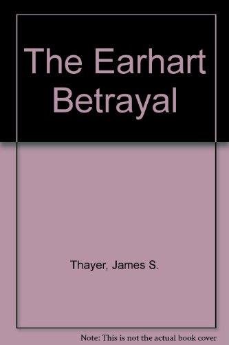 9780445046689: The Earhart Betrayal