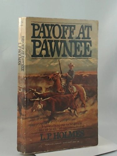 Payoff At Pawnee (SIGNED): Holmes, L. P.
