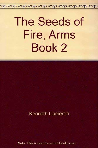 The Seeds of Fire, Arms Book 2