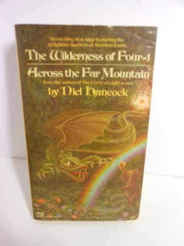 The Wilderness of Four - 1 Across the Far Mountain: Hancock, Niel