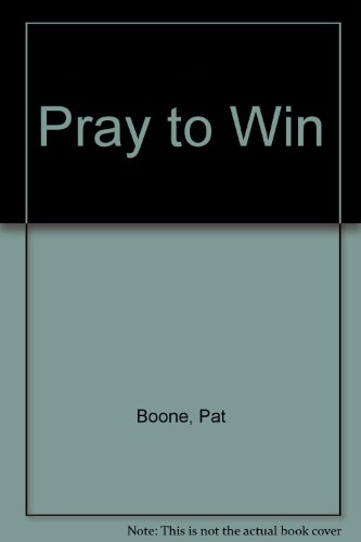 Pray to Win: Pat Boone