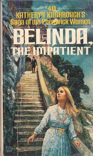 9780445047310: Belinda, the Impatient (Saga of the Phenwick Women, #40)