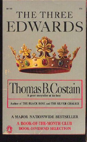 The Three Edwards (A History of the: Costain, Thomas B.