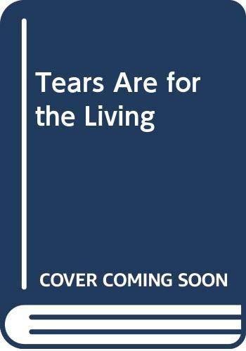 Tears Are for the Living: Banister, Margaret