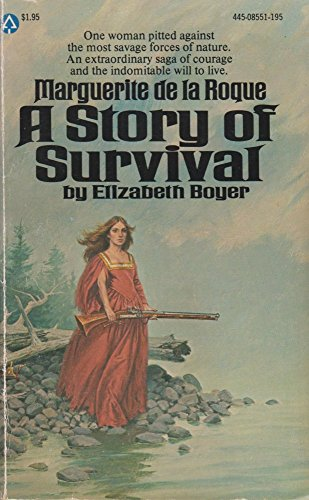 A Story of Survival: Marguerite de la Roque: Boyer, Elizabeth