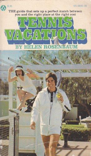 Tennis vacations (9780445085916) by Helen Rosenbaum