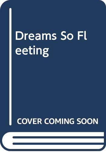 9780445200586: Dreams So Fleeting