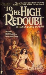 To the High Redoubt: Chelsea Quinn Yarbro