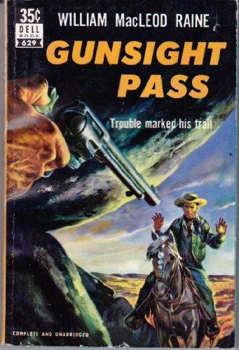 Gunsight Pass: Raine, William MacLeod