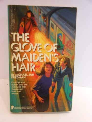 Glove of Maiden's Hair (Questar Fantasy) (0445204060) by Friedman, Michael Jan