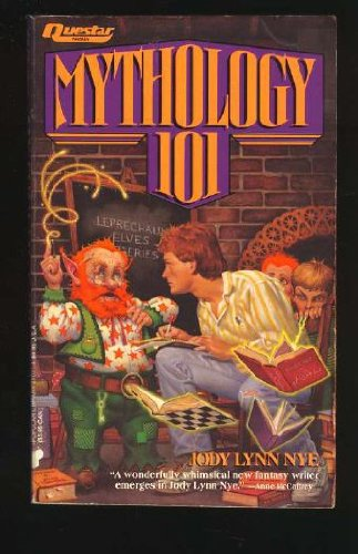 Mythology 101 (Questar Fantasy): Nye, Jody Lynn