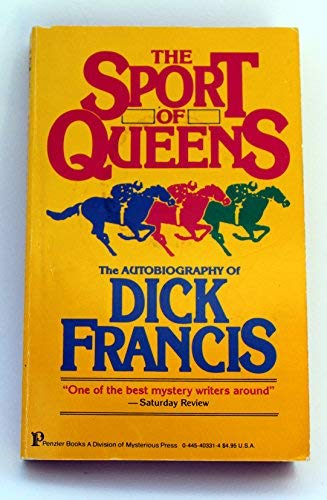 9780445403314: The Sport of Queens: The Autobiography of Dick Francis