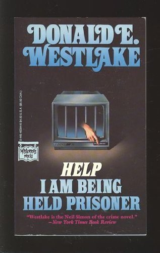 Help: I Am Being Held Prisoner: Donald E. Westlake