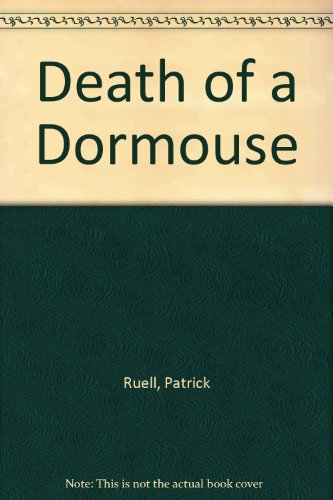 Death of a Dormouse: Patrick Ruell