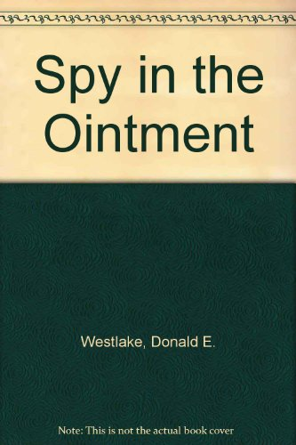 Spy in the Ointment: Westlake, Donald E.