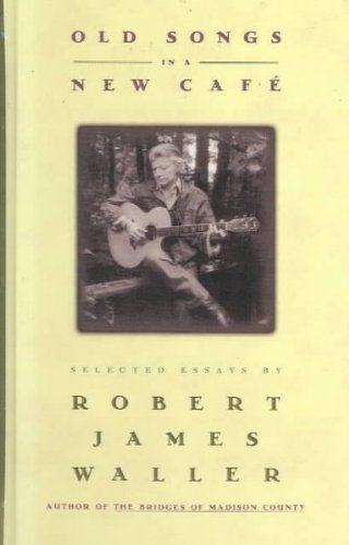 9780446157605: OLD SONGS IN A NEW CAFE BY (Author)Waller, Robert James[Hardcover]Apr-1994