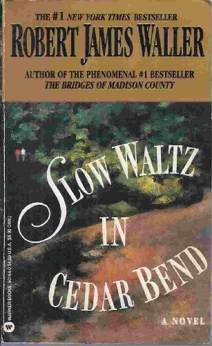 9780446158756: Slow Waltz in Cedar Bend [Paperback] by Waller, Robert James