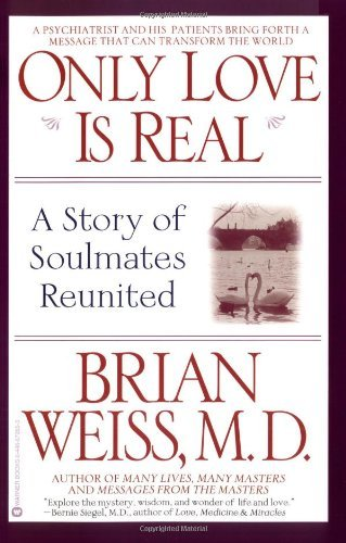9780446163675: Only Love Is Real: A Story of Soulmates Reunited
