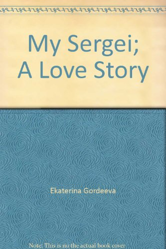 9780446165334: My Sergei; A Love Story