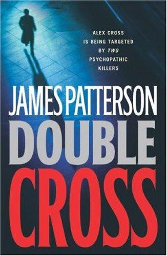 Double Cross: an Alex Cross Novel: James Patterson