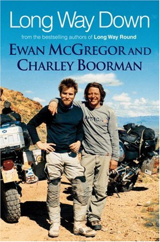 9780446177887: Long Way Down: An Epic Journey by Motorcycle from Scotland to South Africa