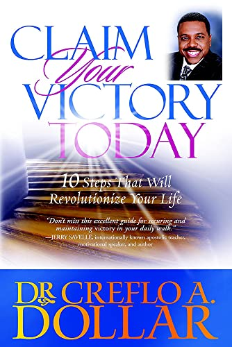 9780446178174: Claim Your Victory Today: 10 Steps That Will Revolutionize Your Life