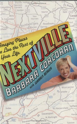 Nextville: Amazing Places to Live the Rest: Corcoran, Barbara