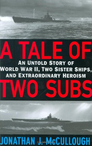 9780446178396: A Tale of Two Subs: An Untold Story of World War II, Two Sister Ships, and Extraordinary Heroism