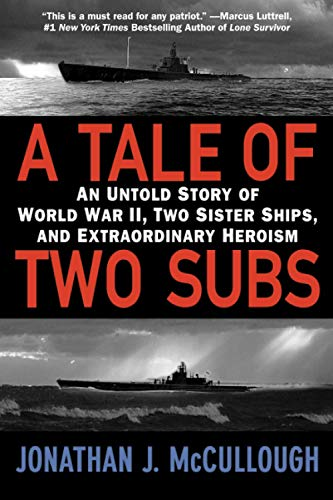 9780446178402: A Tale of Two Subs: An Untold Story of World War II, Two Sister Ships, and Extraordinary Heroism