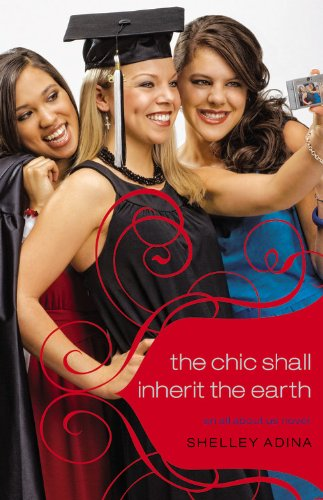 9780446179645: All About Us #6: The Chic Shall Inherit the Earth: An All About Us Novel