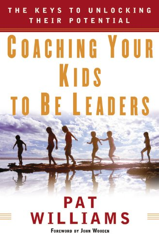 9780446193917: Coaching Your Kids to Be Leaders: The Keys to Unlocking Their Potential