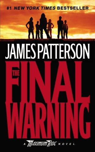 9780446194051: The Final Warning (Maximum Ride)