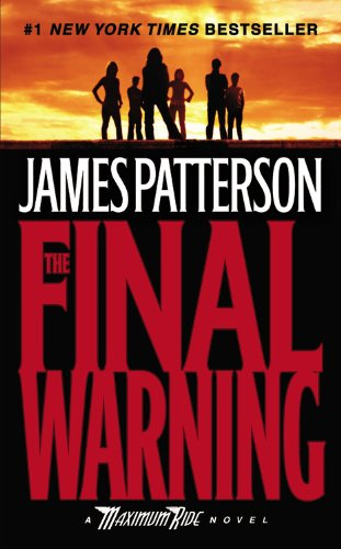 9780446194051: The Final Warning: A Maximum Ride Novel (Book 4)