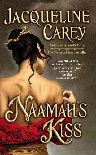 Naamah's Kiss (Kushiel Legacy): Carey, Jacqueline
